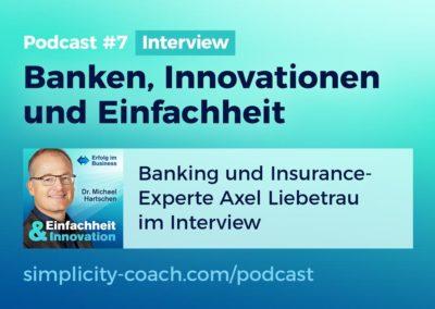Podcast #7 Interview: Banken, Innovationen und Einfachheit mit Axel Liebetrau