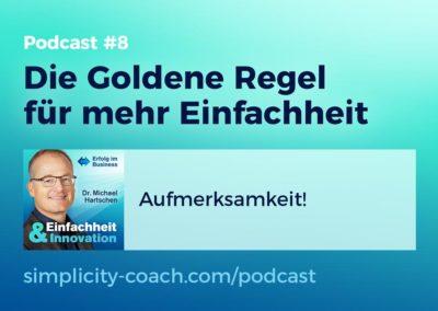 Podcast #8 Die Goldene Regel für mehr Einfachheit