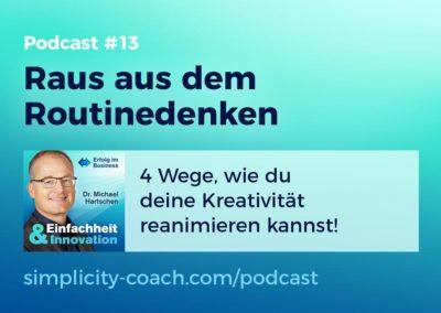 Podcast #13 Raus aus dem Routinedenken – Kreativität